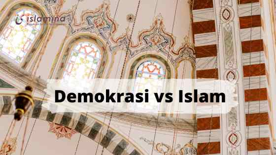 Benarkah Demokrasi Bertentangan Dengan Islam?ini Penjelasannya (1)