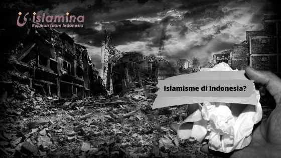 Bagaimana Perkembangan Islamisme Di Indonesia Saat Ini?