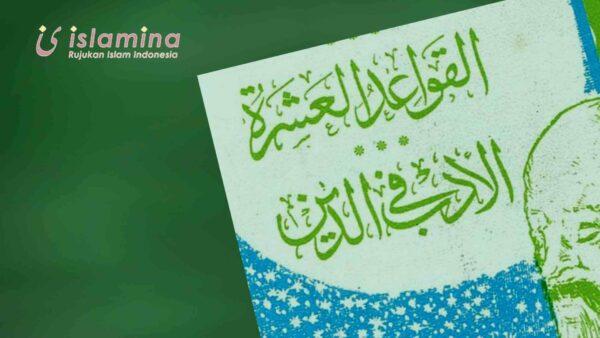 "10 Kiat Mendekatkan Diri Kepada Allah, Telaah Kitab ""al-qawâ'id Al-'asyrah"" Karya Imam Al-ghazali"