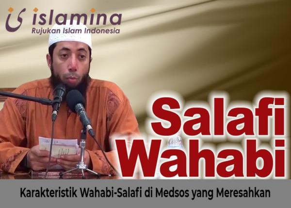 Karakteristik Wahabi-salafi Di Medsos Yang Meresahkan